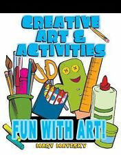 Creative Art & Activities: Fun with Art!-ExLibrary