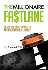 The Millionaire Fastlane : Crack the Code to Wealth and Live Rich for a...