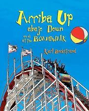 Arriba up, Abajo down at the Boardwalk by Karl Beckstrand (2012, Paperback,...