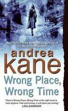 Wrong Place, Wrong Time by Andrea Kane (Pete Montgomery #1) (2007, PB) DD1563