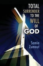 Total Surrender to the Will of God by Samia Mary Zumout (2014, Paperback)