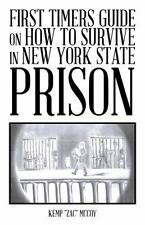 """First Timers Guide on How to Survive in New York State Prison by Kemp """"Zac""""..."""