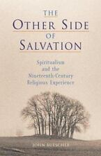 The Other Side of Salvation: Spiritualism and the Nineteenth-Century Religious E
