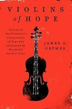 Violins of Hope: Violins of the Holocaust--Instruments of Hope and Liberation in
