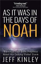As It Was in the Days of Noah : Warnings from Bible Prophecy about the Coming...