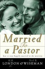 Married to a Pastor: How to Stay Happily Married in the Ministry Paperback New