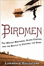 Birdmen: The Wright Brothers, Glenn Curtiss, and the Battle to Control-ExLibrary