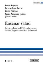 Ense�ar Salud : La integralidad y el SUS en los cursos de nivel de grado en...