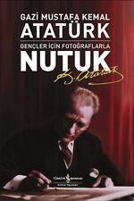 """"""" Mustafa Kemal Atatürk"""" - """" NUTUK - GENÇLER İÇİN FOTOĞRAFLARLA """""""