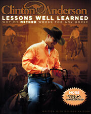 Lessons Well Learned; Why My Method Works for Any Horse w/ Clinton Anderson!