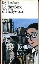 RAY BRADBURY: LE FANTÔME D'HOLLYWOOD. FOLIO. 1994.