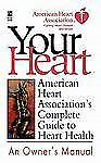 American Heart Association's Complete Guide to Hea : American Heart...