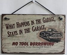 Garage Sign What Happens Stays No Tool Borrowing Unless Brought Beer Classic Car