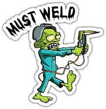 Must Weld Welding Helmet Zombie Welder Funny Car Bumper Vinyl Sticker Decal 4X5""