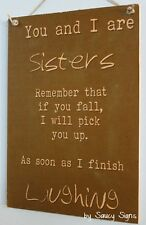 Sisters Laughing Love Family Sister Shabby Rustic Wooden Chic Rustic Timber Sign
