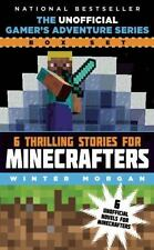 Six Thrilling Stories for Minecrafters by Winter Morgan Six Books In Cover