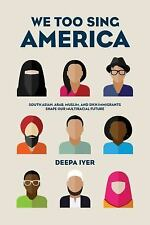 We Too Sing America: South Asian, Arab, Muslim, and Sikh Immigrants Shape Our Mu