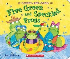Five Green and Speckled Frogs - A Count-and-Sing Book by Priscilla Burris...