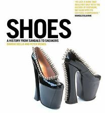 Shoes : A History from Sandals to Sneakers (2006, Hardcover)