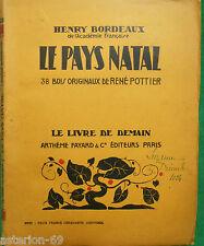 LE PAYS NATAL HENRY BORDEAUX ILL.POTTIER LIVRE DE DEMAIN 23