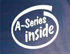 A-SERIES INSIDE Car/Window/Bumper Sticker Ideal for Mini/Austin/British Leyland