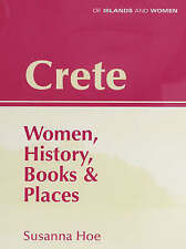 Crete: Women, History, Books and Places (Of Islands & Women),Susanna Hoe,New Boo