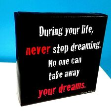 Tupac Quote - Never Stop Dreaming  6x6 Mini CANVAS Gallery Wrap can HANG or SIT!