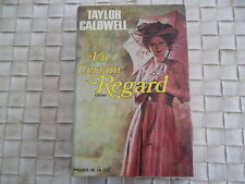 UN CERTAIN REGARD PAR TAYLOR CALDWELL EDITIONS PRESSES DE LA CITE 1974