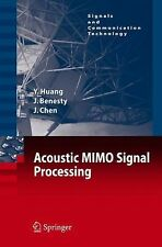 Acoustic MIMO Signal Processing by Jacob Benesty, Jingdong Chen and Yiteng...
