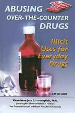 Abusing Over-The-Counter Drugs: Illicit Uses for Everyday Drugs (Illicit and Mis