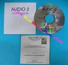 CD Singolo Audio 2 Una Come Te SAMPCS 85621 ITALY 2000 PROMO CARDSLEEVE(S26)