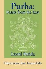 Purba : Oriya Cuisine from Eastern India by Laxmi Parida (2003, Paperback)
