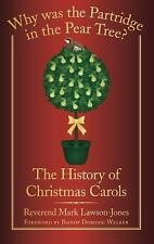 Why Was the Partridge in the Pear Tree? : The History of Christmas Carols by...