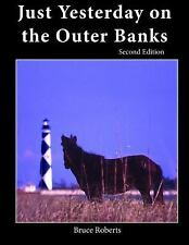 Just Yesterday on the Outer Banks, Stick, David, Roberts, Bruce, New Books