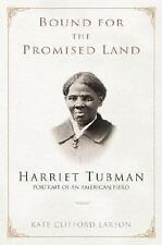 Bound for the Promised Land: Harriet Tubman, Portrait of an American H-ExLibrary