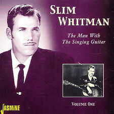 Slim Whitman- The Man with the Singing Guitar, Volume 1 (Jasmine 3549 NEW CD)