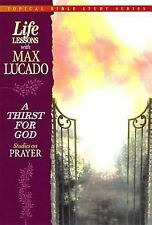 A Thirst for God: Studies on the Lord's Prayer Max Lucado Topical Bible Series