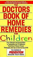 The Doctors Book of Home Remedies for Children: From Allergies and Animal Bite..