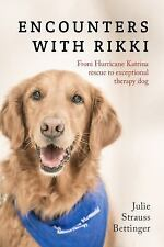 Encounters with Rikki by Julie Strauss Bettinger (2016, Paperback)