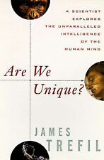 Are We Unique?: A Scientist Explores the Unparalleled Intelligence of the Human