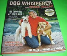 Dog Whisperer with Cesar Millan The Ultimate Episode Guide by Jim Milio and