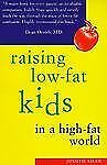 Raising Low-Fat Kids in a High-Fat World, Shaw, Judith