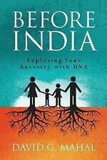 Before India : Exploring Your Ancestry with DNA by David Mahal (2014, Paperback)