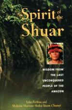 Spirit of the Shuar: Wisdom from the Last Unconquered People of the Am-ExLibrary