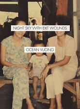 Night Sky with Exit Wounds by Ocean Vuong (2016, Paperback)