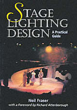 Stage Lighting Design: A Practical Guide by Neil Fraser (Paperback, 1999)