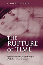 The Rupture of Time : Synchronicity and Jung's Critique of Modern Western...