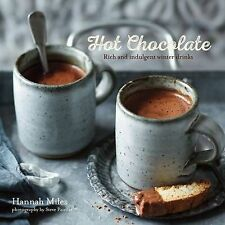 Hot Chocolate - Rich and indulgent winter drinks, Hannah Miles - Hardcover Book