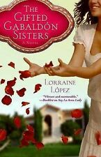 The Gifted Gabaldon Sisters, Lorraine Lopez, Paperback, New