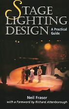 Stage Lighting Design: A Practical Guide, Fraser, Neil, New Books